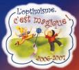Année 2006-2007 Thème: L'optimisme c'est magique! Gouverneur Georges Bienvenue et Nicole.