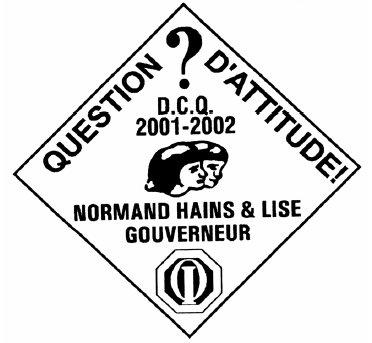 Année 2001-2002 Thème: Question D'attitude, gouverneur Normand et Lise Hains.